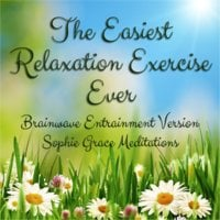 The Easiest Relaxation Exercise Ever. Brainwave Entrainment Version - Sophie Grace Meditations