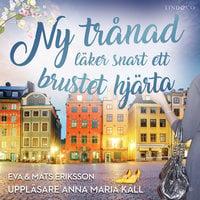 Ny trånad läker snart ett brustet hjärta - Mats Eriksson, Eva Eriksson