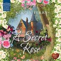 A Secret Rose - Kirsty Ferry
