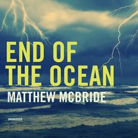 End of the Ocean - Matthew McBride