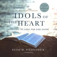 Idols of the Heart, Revised and Updated - Elyse M. Fitzpatrick