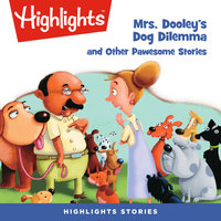 Mrs. Dooley's Dog Dilemma and Other Pawsome Stories - Nancy White Carlstrom, Nancy K. Wallace, Ruth Donnelly, Erin Berger, June Swanson