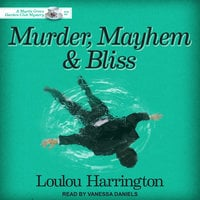 Murder, Mayhem and Bliss - Loulou Harrington