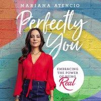 Perfectly You - Mariana Atencio