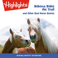 Rebecca Rides the Trail and Other Real Horse Stories - Mary Ann Hellinghausen, Shannon Teper, Deborah Kearney, Leslie Wyatt