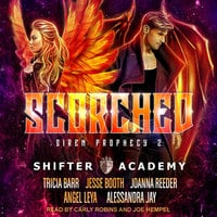Scorched - Tricia Barr, Jesse Booth, Alessandra Jay, Angel Leya, Joanna Reeder