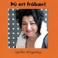 Þú ert frábær! - Sigríður Klingenberg