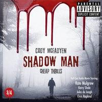 Shadow Man: Cheap Thrills - Cody McFadyen