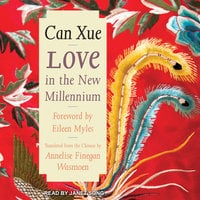 Love in the New Millennium - Can Xue