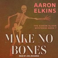 Make No Bones - Aaron Elkins