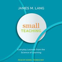 Small Teaching - James M. Lang