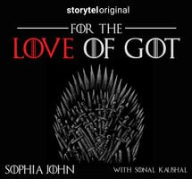 For the love of GOT - Sophia John