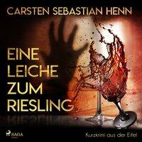 Eine Leiche zum Riesling - Carsten Sebastian Henn