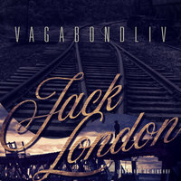 Vagabondliv - Jack London