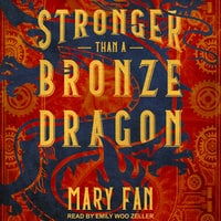 Stronger Than a Bronze Dragon - Mary Fan