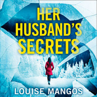Her Husband's Secrets - Louise Mangos