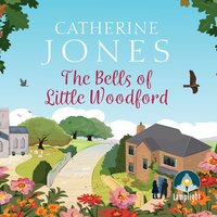 The Bells of Little Woodford - Catherine Jones