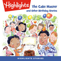 The Cake Master and Other Birthday Stories - Lana Renetzky, Jane L. Daubitz, Kate Wilson, Carolyn Fay