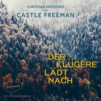 Der Klügere lädt nach - Castle Freeman