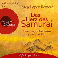 Das Herz des Samurai: Eine magische Reise zu mir selbst - Josep López Romero