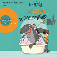 Max Murks: Schwimmkurs mit Hai - Fee Krämer