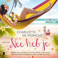 Nee heb je - Charlotte de Monchy