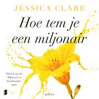 Hoe tem je een miljonair - Jessica Clare