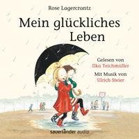 Mein glückliches Leben - Rose Lagercrantz