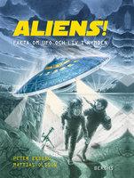 Aliens! Fakta om ufo och liv i rymden - Peter Ekberg