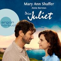 Deine Juliet: Club der Guernseyer Freunde von Dichtung und Kartoffelschalenauflauf - Mary Ann Shaffer,Annie Barrows