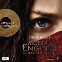 Mortal Engines: Krieg der Städte - Philip Reeve