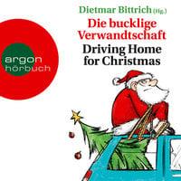Die bucklige Verwandtschaft: Driving Home for Christmas - Dietmar Bittrich