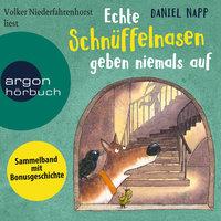 Echte Schnüffelnasen geben niemals auf - Daniel Napp
