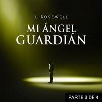 Mi ángel guardián III - J. Rosewell