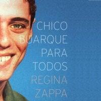 Chico Buarque Para Todos - Regina Zappa