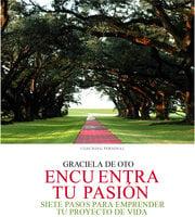 Encuentra tu pasión - Graciela De Oto