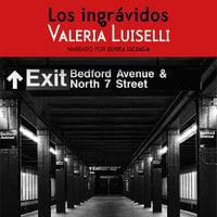 Los ingrávidos - Valeria Luiselli