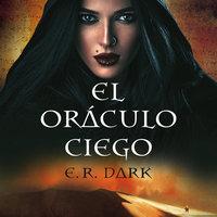 El oráculo ciego - E.R. Dark
