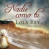 Nadie como tú - Lola Rey