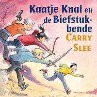 Kaatje Knal en de Biefstukbende - Carry Slee