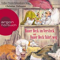 Bauer Beck im Versteck / Bauer Beck fährt weg - Christian Tielmann