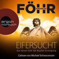 Eifersucht: Ein neuer Fall für Rachel Eisenberg - Andreas Föhr