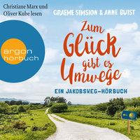 Zum Glück gibt es Umwege - Graeme Simsion, Anne Buist