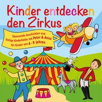 Peter und Anna - Folge 5: Kinder entdecken den Zirkus - Peter Huber