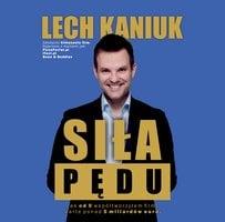 Siła Pędu - Lech Kaniuk