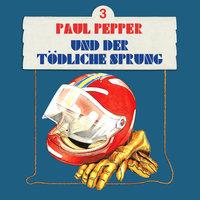 Paul Pepper - Folge 3: Paul Pepper und der tödliche Sprung - Felix Huby