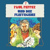 Paul Pepper - Folge 7: Paul Pepper und der Pleitegeier - Felix Huby