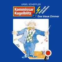 Kommissar Kugelblitz - Folge 2: Das blaue Zimmer - Ursel Scheffler