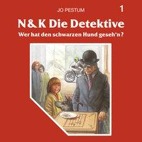 N&K Die Detektive - Folge 1: Wer hat den schwarzen Hund geseh'n? - Jo Pestum