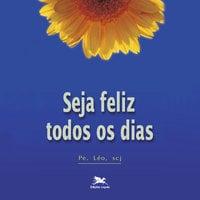 Seja feliz todos os dias - Léo Pereira
